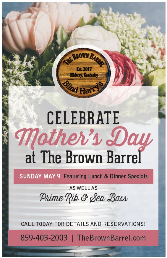 Celebrate Mother's Day at the Brown Barrel in Midway, Kentucky